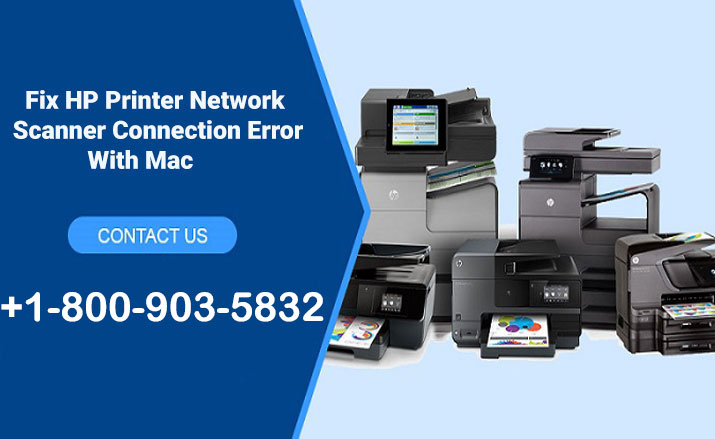 How to Fix HP Printer Network Scanner Connection Error With Mac?