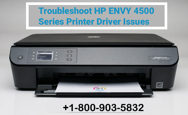 How To Troubleshoot HP Envy 4500 Series Printer Driver Issues?