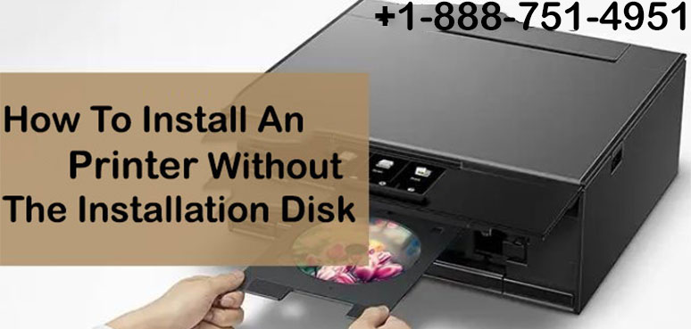 How To Install An Printer Without The Installation Disk?