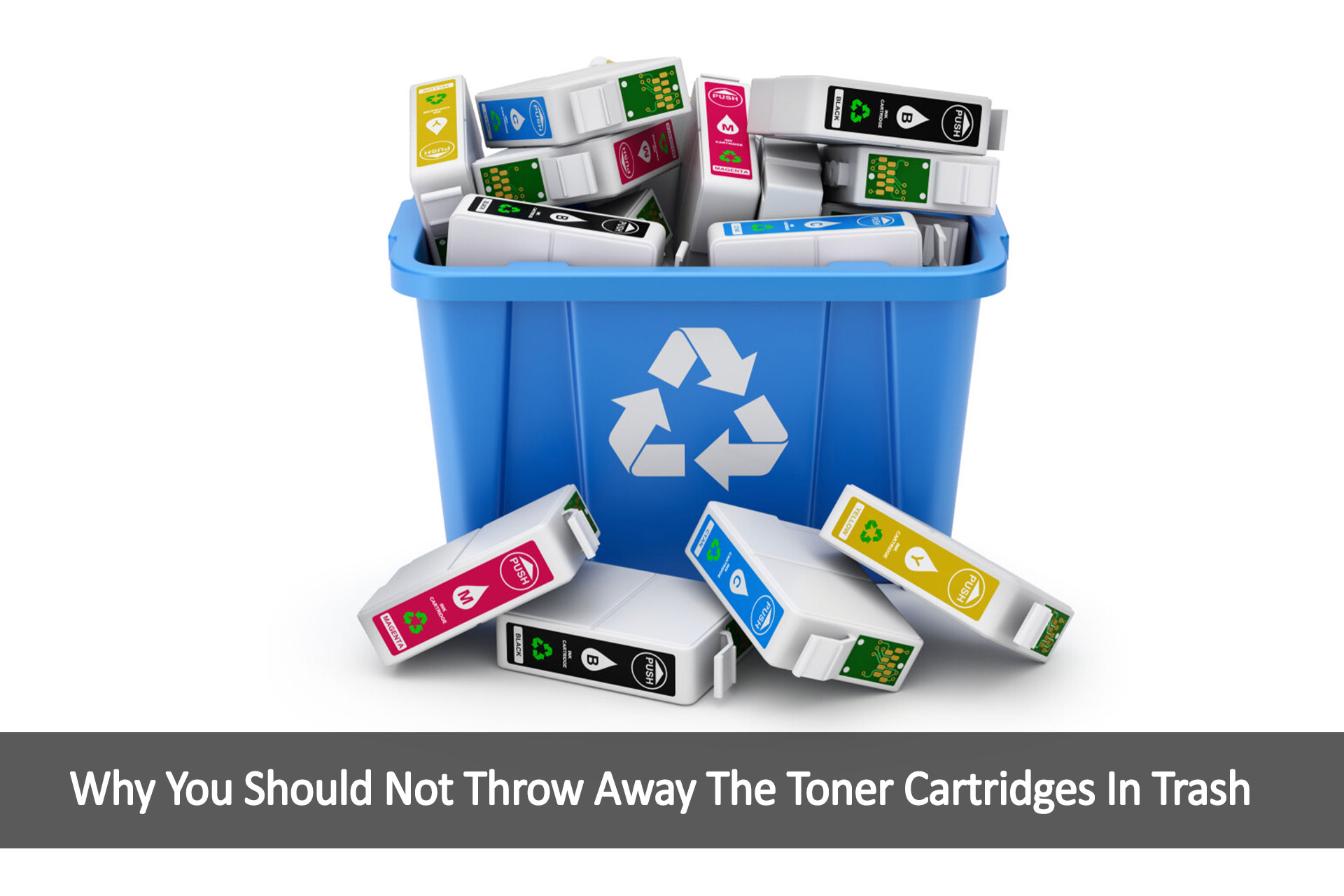 Why You Should Not Throw Away The Toner Cartridges In Trash