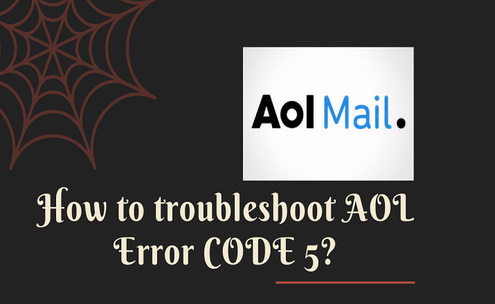 How to troubleshoot AOL Error CODE 5?