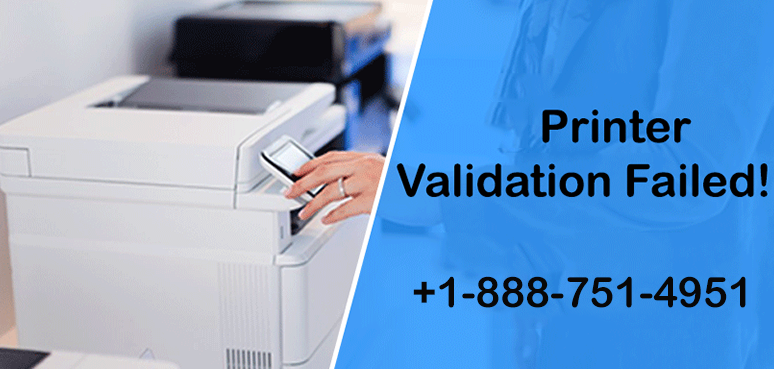 Printer Validation Failed! Validate Printer Easily